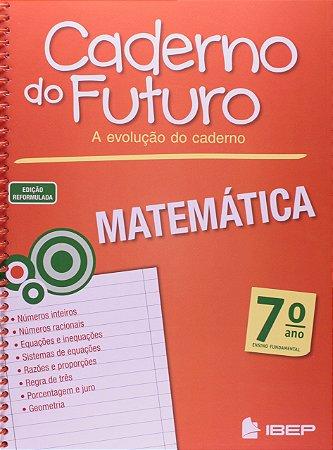 CADERNO DO FUTURO MATEMÁTICA 7 ANO