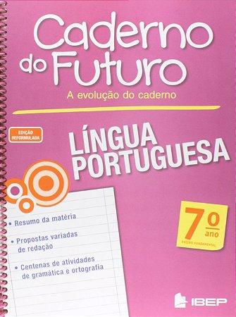 CADERNO DO FUTURO PORTUGUÊS 7 ANO
