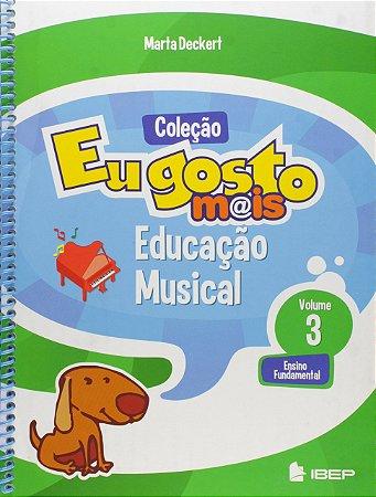 EU GOSTO MAIS ED. MUSICAL 3 ANO