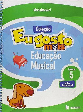 EU GOSTO MAIS ED. MUSICAL 5 ANO