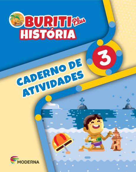 Buriti Plus - História - 3º ano - Caderno de Atividades