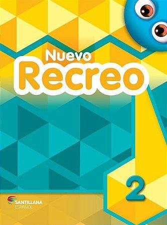 Nuevo Recreo 2 - Libro del Alumno + Canciones, rimas y juegos populares + libro digital