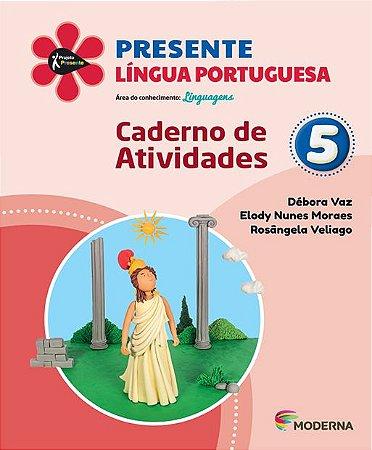 Presente - Língua Portuguesa - 5º ano - Caderno de Atividades - 5ª edição