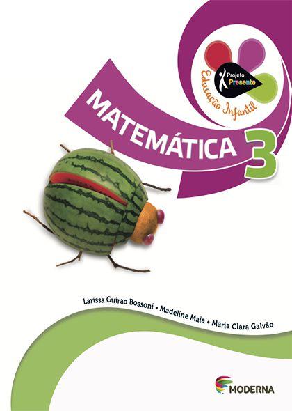Projeto Presente Educação Infantil - Matemática - Volume 3