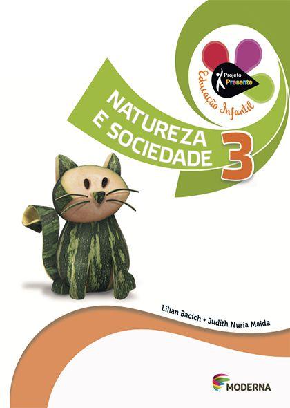 Projeto Presente Educação Infantil - Natureza e Sociedade - Volume 3