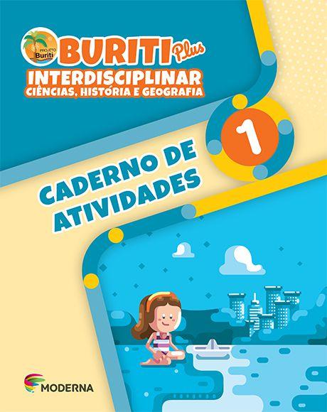 Buriti Plus - Interdisciplinar - Ciências, História e Geografia - 1º ano - Caderno de Atividades