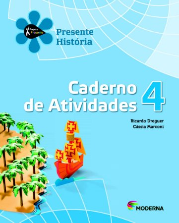 Projeto Presente - História - 4º ano Caderno de atividades