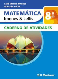 Matemática - Imenes & Lellis - 8º ano- Cad de Atividades