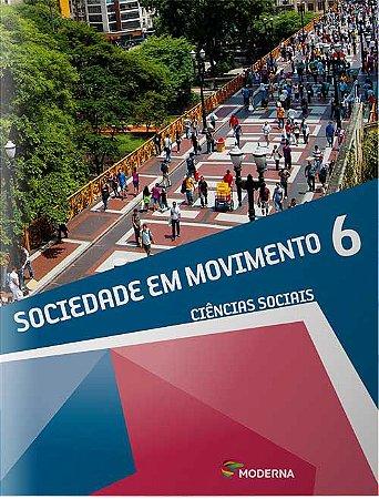 Sociedade em movimento - 6º ano
