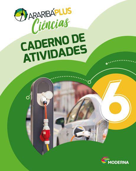 Araribá Plus - Ciências - 6ºano - Caderno de Atividades
