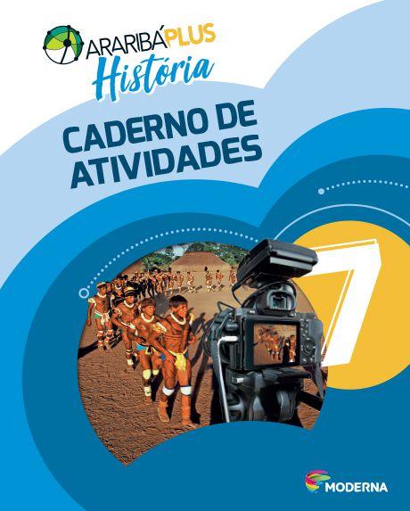 Araribá Plus - História - 7ºano - Caderno de Atividades