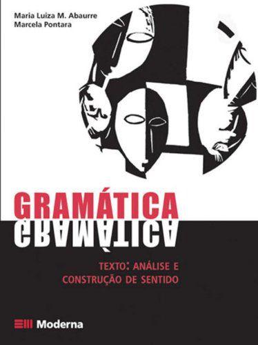 Gramática. Texto. Análise e Construção de Sentido