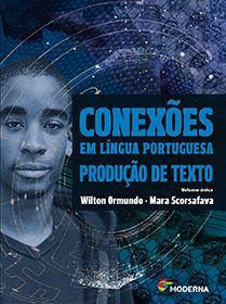 Conexões em Língua Portuguesa Produção de texto