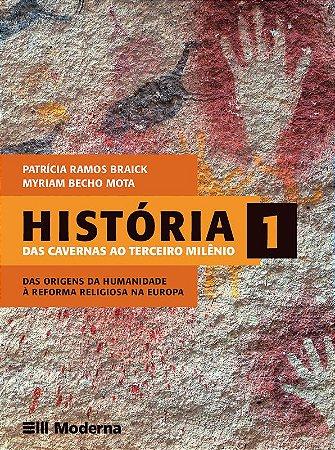 História - Volume 1 Das cavernas ao terceiro milênio