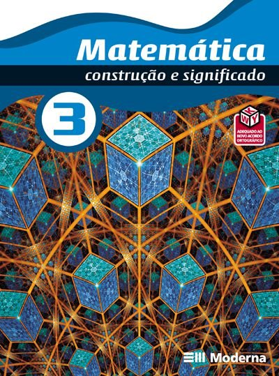 Matemática - Volume 3 Construção e significado