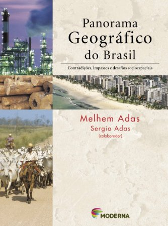 Panorama Geográfico do Brasil - Contradições, Impasses e Desafios Socioespaciais