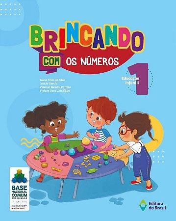 BRINCANDO COM NUMEROS V.1 EDUCAÇÃO INFANTIL