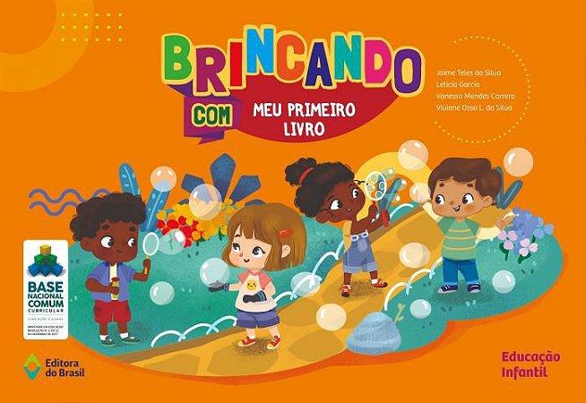 BRINCANDO COM MEU PRIMEIRO LIVRO - VOLUME ÚNICO