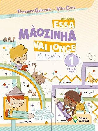 ESSA MÃOZINHA VAI LONGE - CALIGRAFIA - EDUCAÇÃO INFANTIL 1