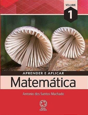 Aprender E Aplicar Matemática - Ensino Médio - Vol. 1