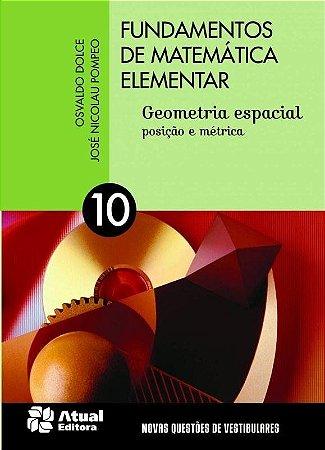 Fundamentos de Matemática Elementar - Vol. 10 - Geometria Espacial