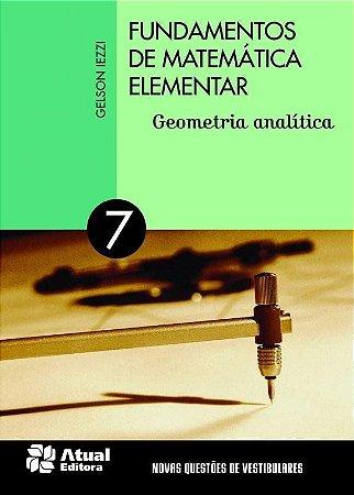 Fundamentos de Matemática Elementar - Vol. 7 - Geometria Analítica