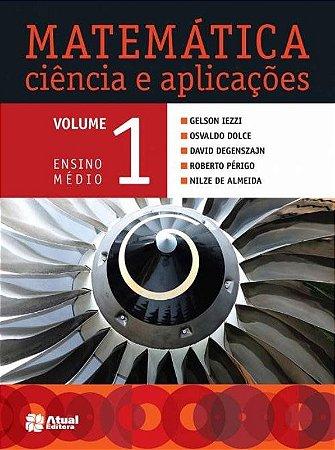 Matemática Ciência e Aplicações - Vol. 1 - Ensino Médio