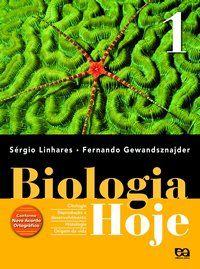 Biologia Hoje - Citologia / Histologia - Vol. 1 - 1º Ano