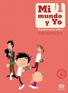 Mi Mundo Y Yo - Español Para Niños - Libro 1 - 1º Ano