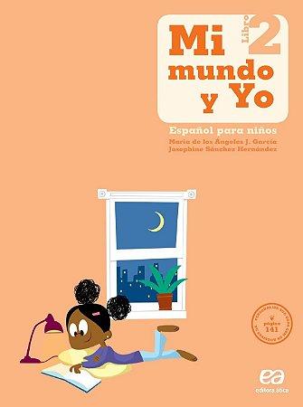 Mi Mundo Y Yo - Español Para Niños - Libro 2 - 2º Ano