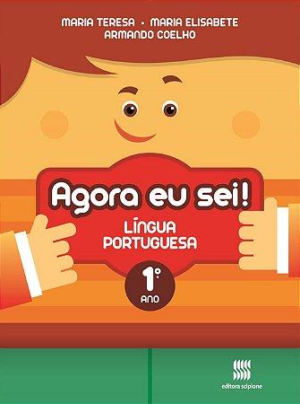 Agora Eu Sei ! Língua Portuguesa - 1º Ano