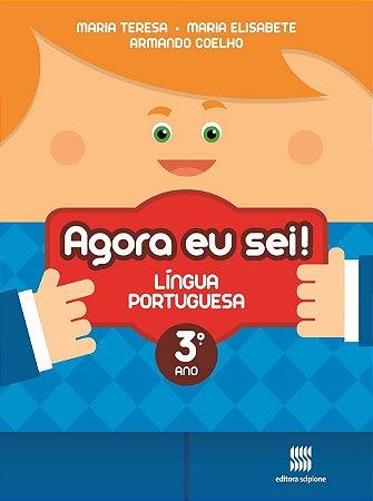 Agora Eu Sei ! Língua Portuguesa - 3º Ano