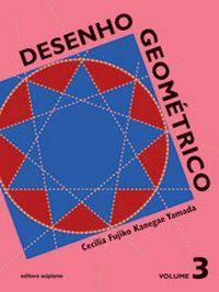 Desenho Geométrico - Volume 3 - 8º Ano