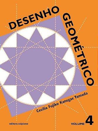 Desenho Geométrico - Volume 4 - 9º Ano