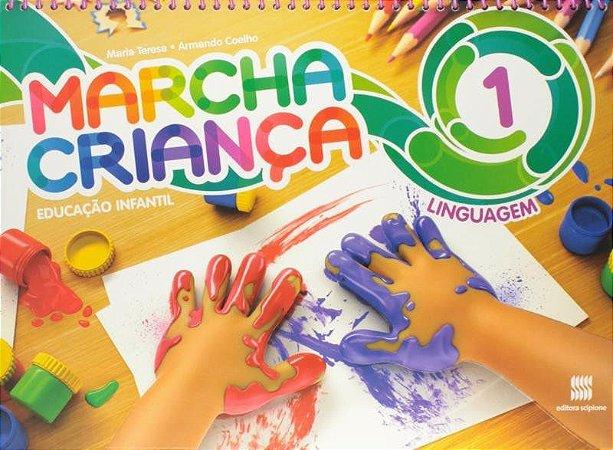 Marcha Criança - Linguagem - Ed. Infantil - Vol. 1