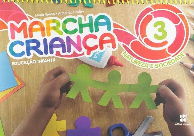 Marcha Criança - Natureza e Sociedade - Ed. Infantil - Vol. 3