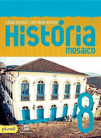 Projeto Mosaico - História - 8º Ano