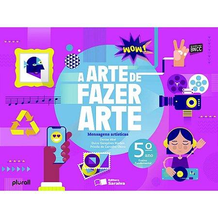 A Arte De Fazer Arte 5º Ano: Mensagens Artísticas
