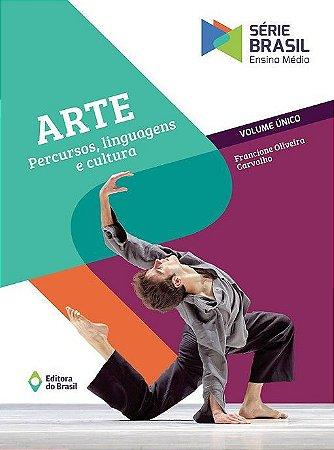 ARTE : PERCURSOS, LINGUAGENS E CULTURA