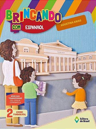 BRINCANDO COM ESPANHOL  - 2 ANO