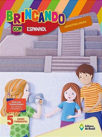 BRINCANDO COM ESPANHOL  - 5 ANO