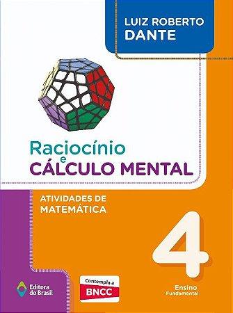 RACIOCÍNIO E CÁLCULO MENTAL - ATIVIDADES DE MATEMÁTICA - 4º ANO