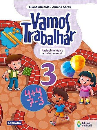 VAMOS TRABALHAR - RACIOCÍNIO LÓGICO E TREINO MENTAL - 3º ANO