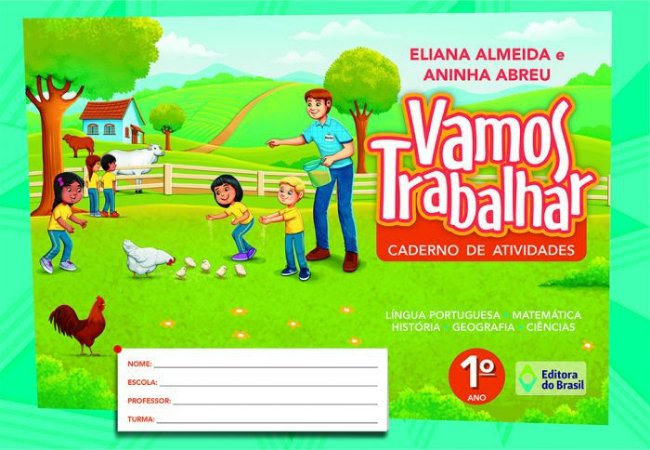 VAMOS TRABALHAR CADERNO DE ATIVIDADES - 1 ANO