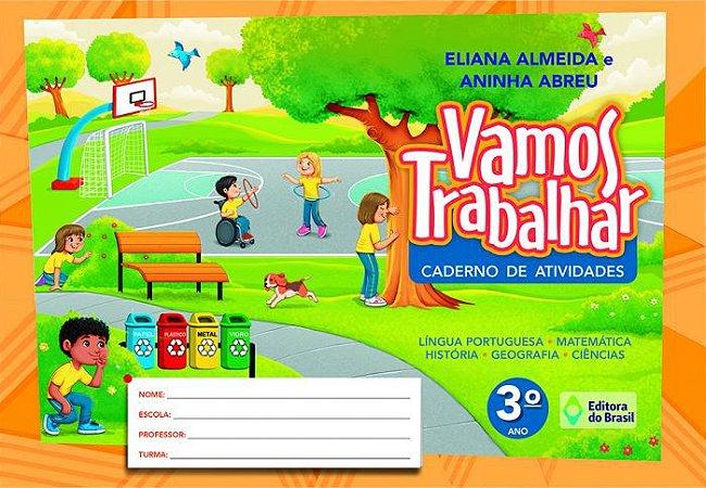 VAMOS TRABALHAR CADERNO DE ATIVIDADES - 3 ANO