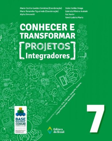 CONHECER E TRANSFORMAR - PROJETOS INTEGRADORES - 7º ANO