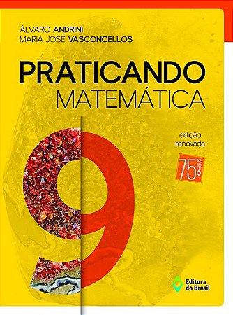 PRATICANDO MATEMATICA - 9 ANO