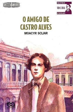 O Amigo de Castro Alves - Descobrindo os Clássicos