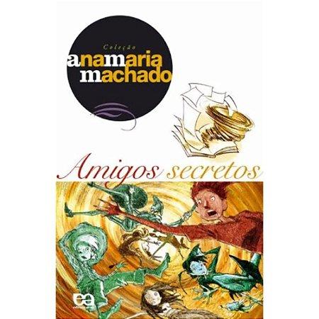 Amigos Secretos - Col. Ana Maria Machado