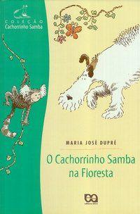 O Cachorrinho Samba na Floresta - Coleção Cachorrinho Samba
